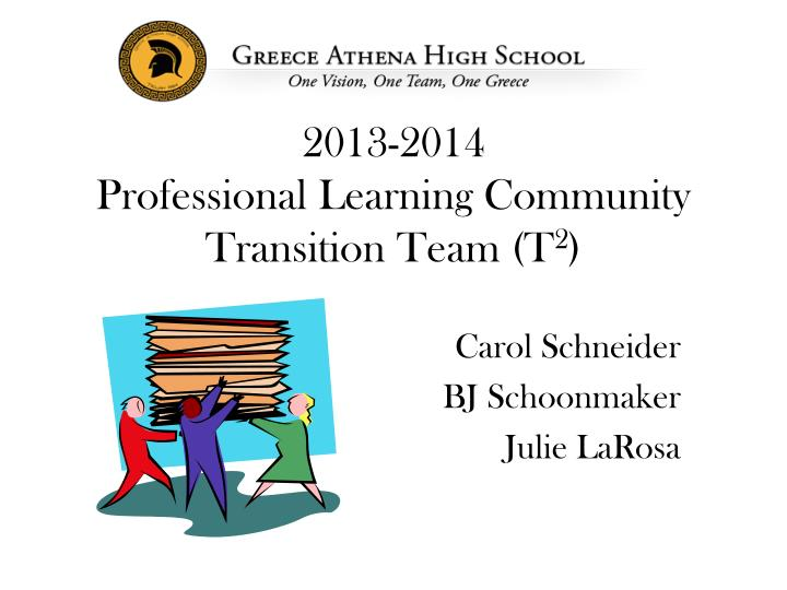 2013 2014 professional learning community transition team t 2 n.