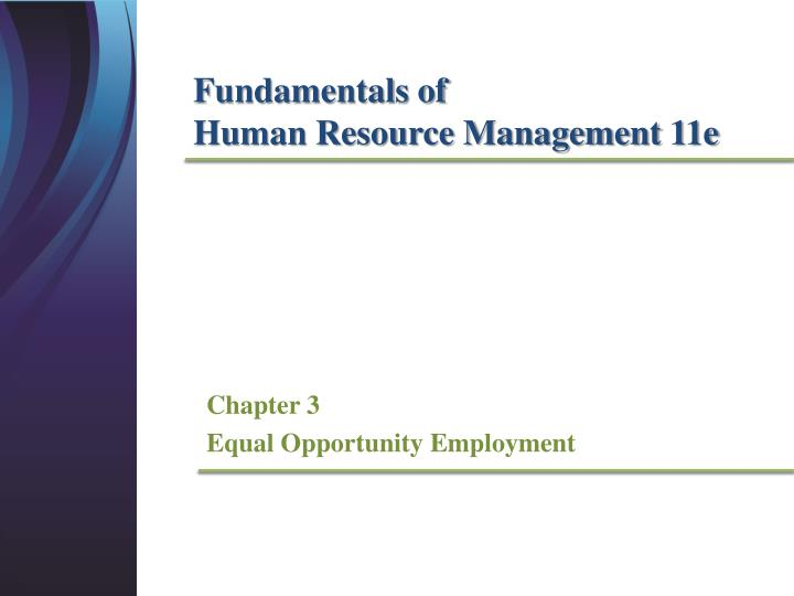 chapter 3 equal employment opportunity Question chapter 3 equal employment opportunity learning objectives after students have read this chapter, they should be able to: ü describe key provisions in title vii of the civil rights acts of 1964 and 1991.