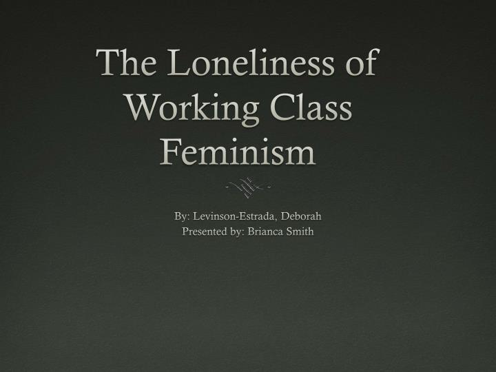 the loneliness of working class feminism n.
