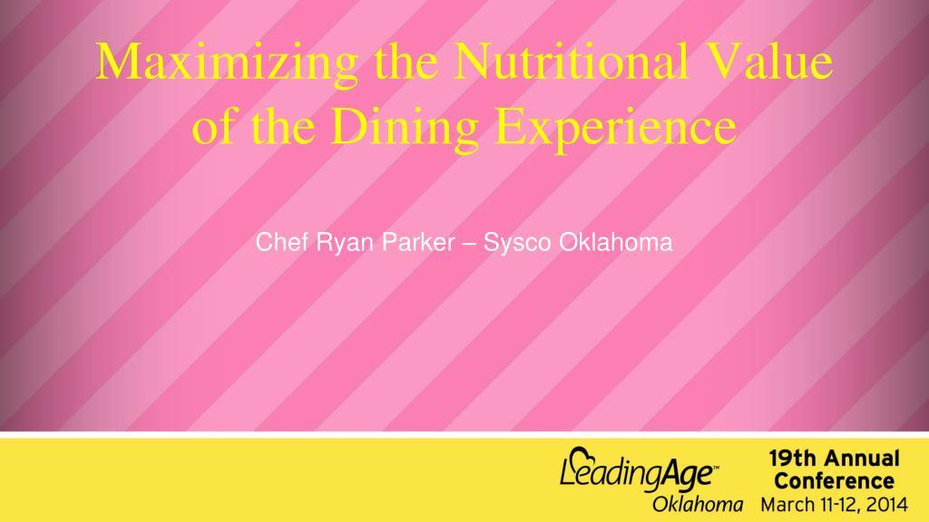 PPT - Maximizing the Nutritional Value