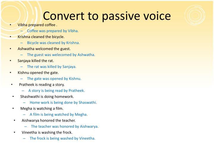 Convert to passive voice