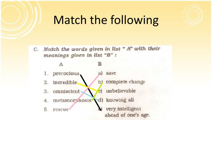 Match the following