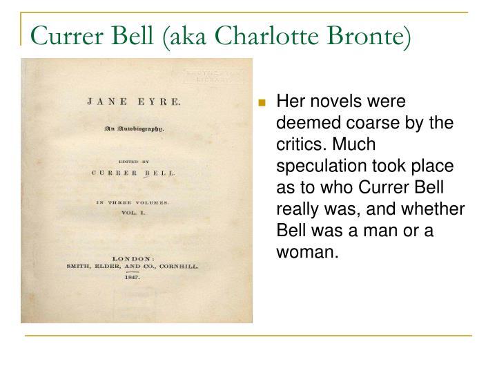 Currer Bell (aka Charlotte Bronte)