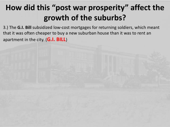 """How did this """"post war prosperity"""" affect the growth of the suburbs?"""