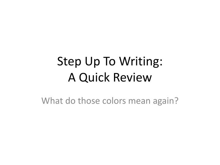 Step up to writing a quick review