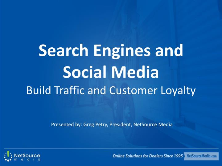 search engines and social media build traffic and customer loyalty n.