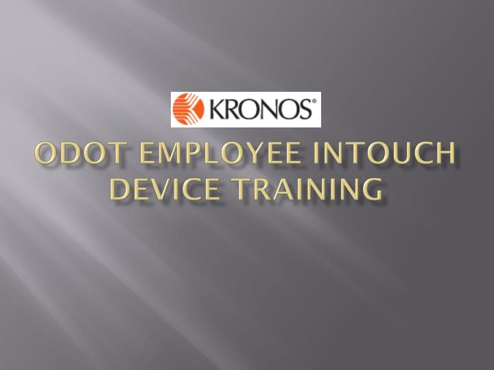 odot employee intouch device training n.
