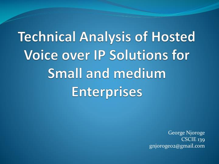 technical analysis of hosted voice over ip solutions for small and medium enterprises n.