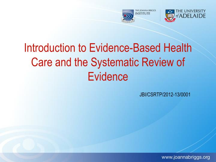 introduction to evidence based health care and the systematic review of evidence n.