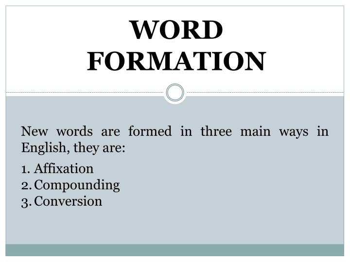 PPT - WORD FORMATION PowerPoint Presentation - ID:1594849