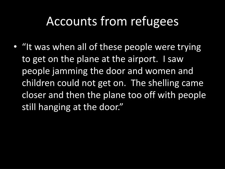 Accounts from refugees