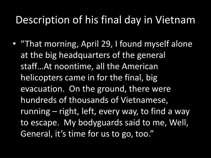 Description of his final day in Vietnam