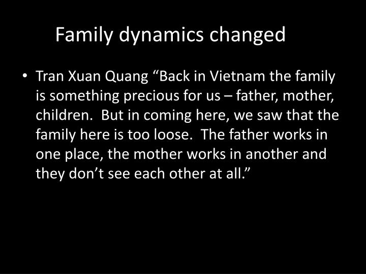 Family dynamics changed