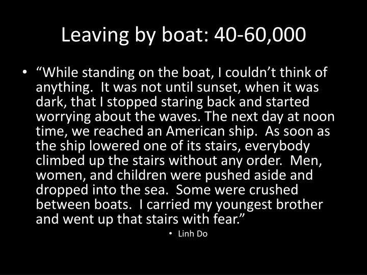 Leaving by boat: 40-60,000