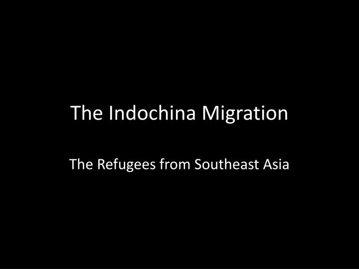 The indochina migration