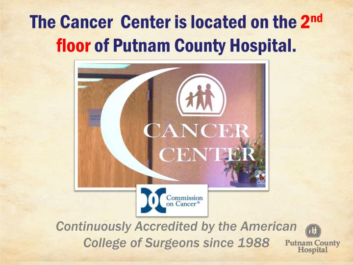 The cancer center is located on the 2 nd floor of putnam county hospital