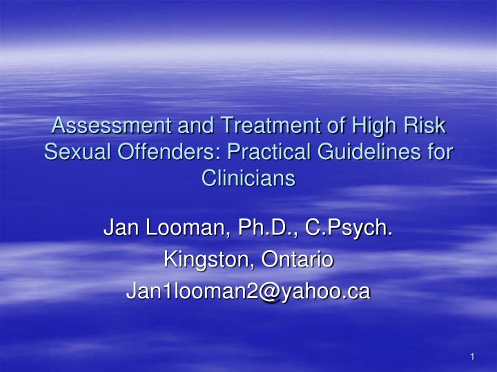 assessment and treatment of high risk sexual offenders practical guidelines for clinicians n.