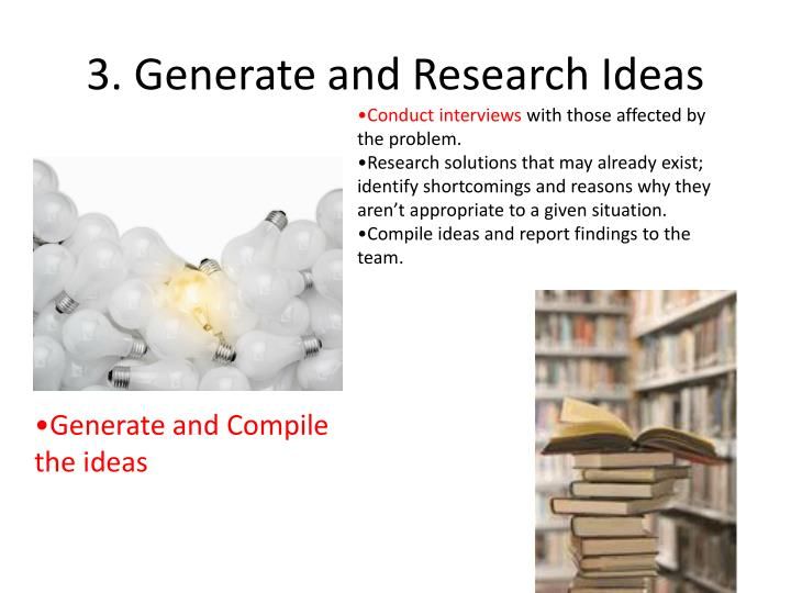 3. Generate and Research Ideas