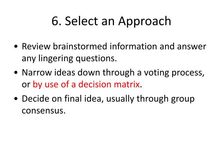 6. Select an Approach