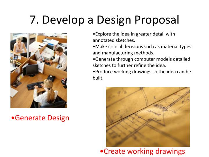 7. Develop a Design Proposal