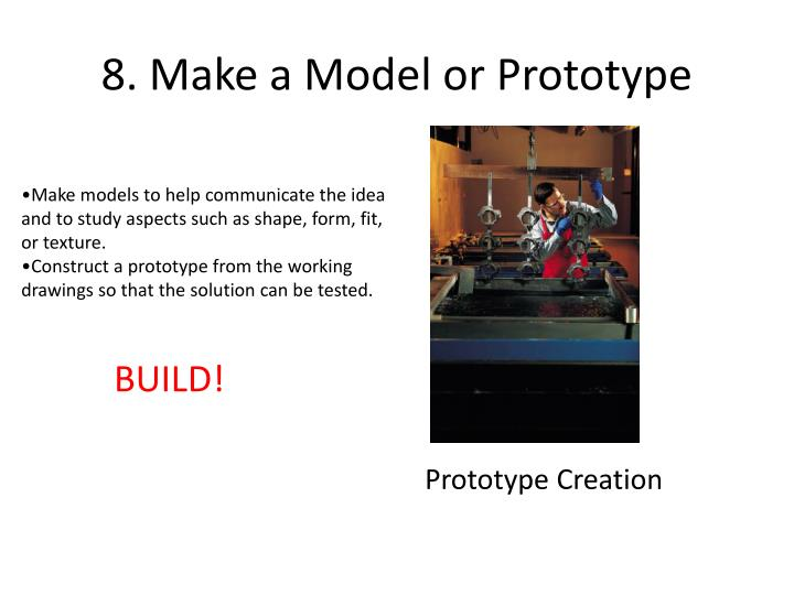 8. Make a Model or Prototype