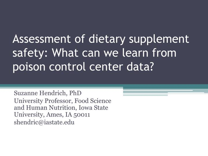 assessment of dietary supplement safety what can we learn from poison control center data n.