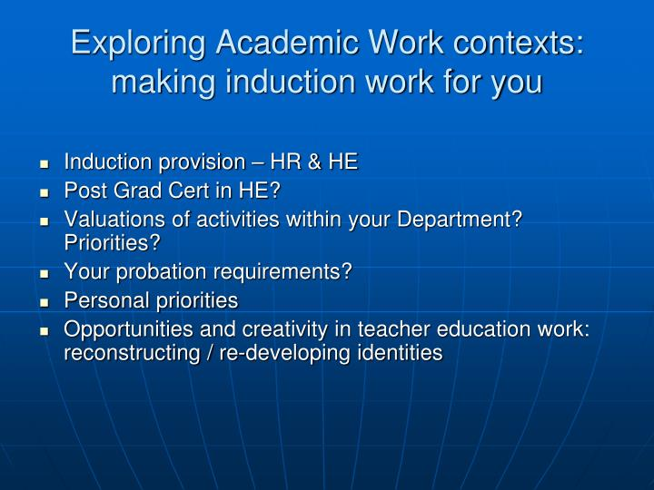 Exploring Academic Work contexts: making induction work for you