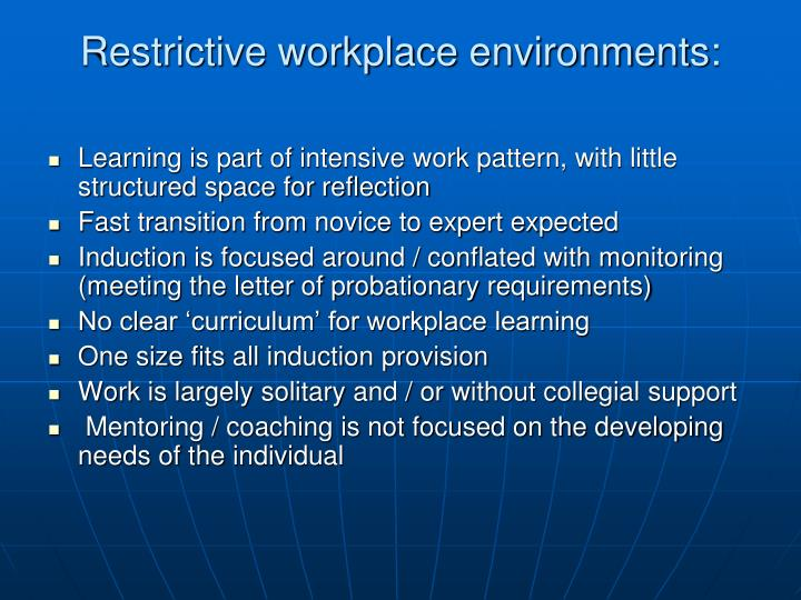 Restrictive workplace environments: