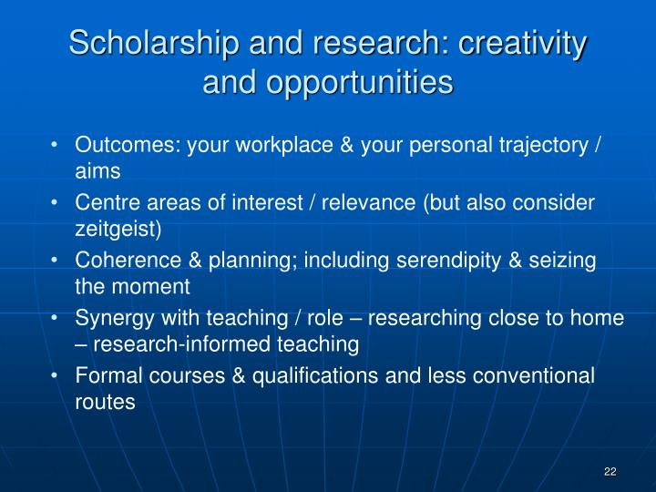 Scholarship and research: creativity and opportunities