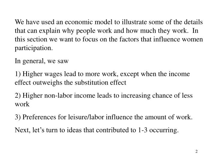 We have used an economic model to illustrate some of the details that can explain why people work an...