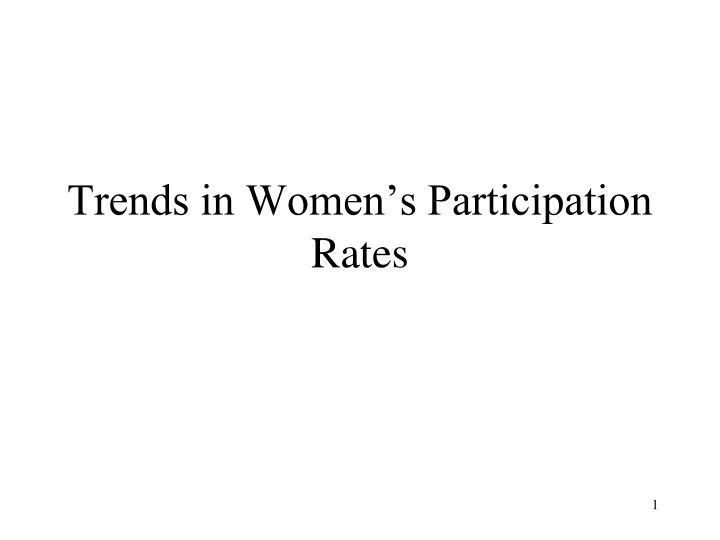 Trends in women s participation rates