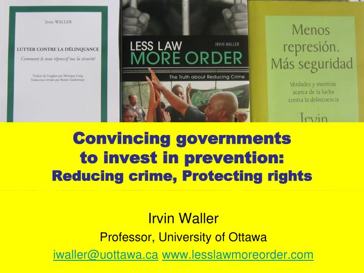 convincing governments to invest in prevention reducing crime protecting rights n.