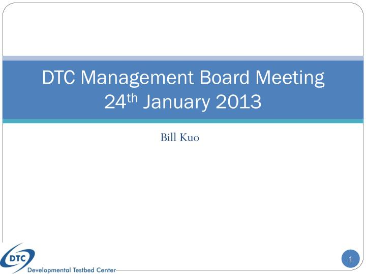 dtc management board meeting 24 th january 2013 n.