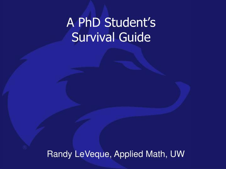 A phd student s survival guide