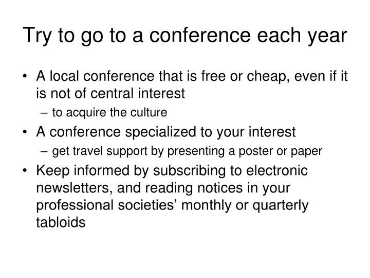 Try to go to a conference each year