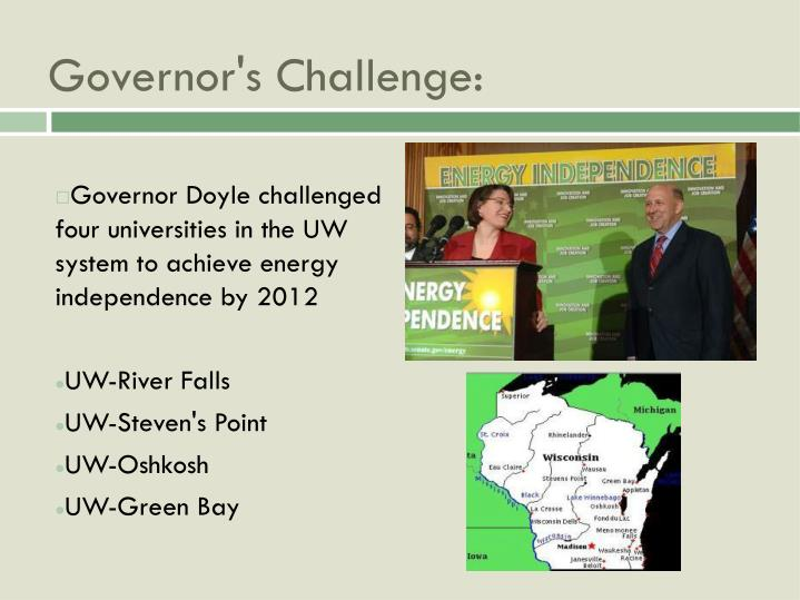 Governor Doyle challenged four universities in the UW system to achieve energy independence by 2012