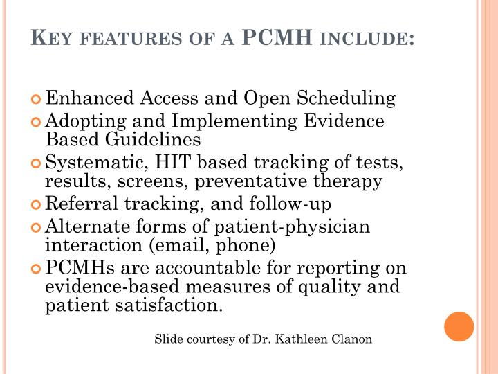 Key features of a PCMH include: