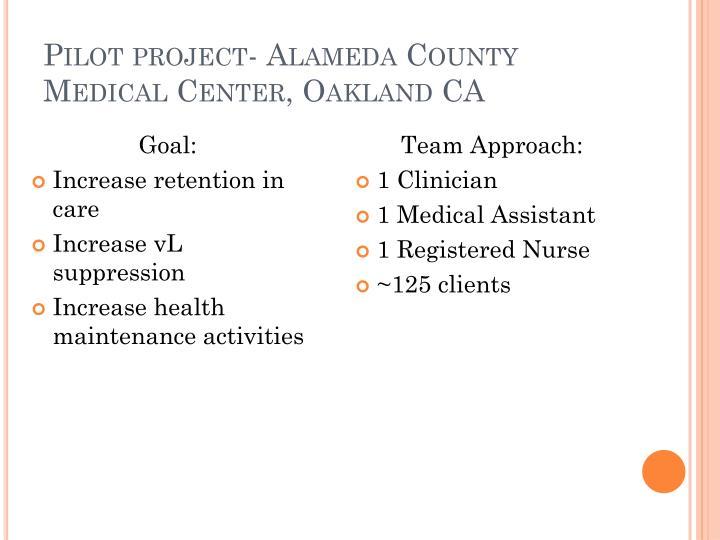 Pilot project- Alameda County Medical Center, Oakland CA