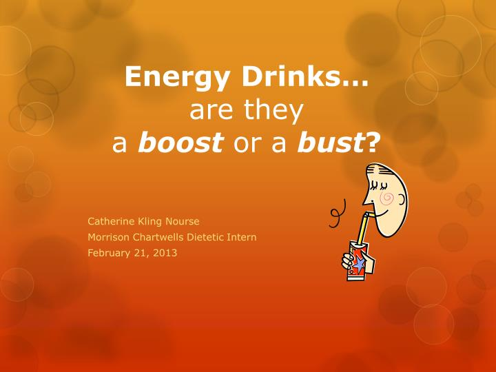 energy drinks are they a boost or a bust n.