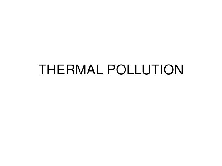 thermal pollution n.