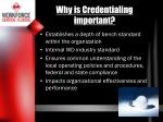 why is credentialing important