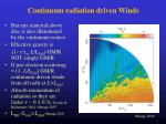 continuum radiation driven winds1