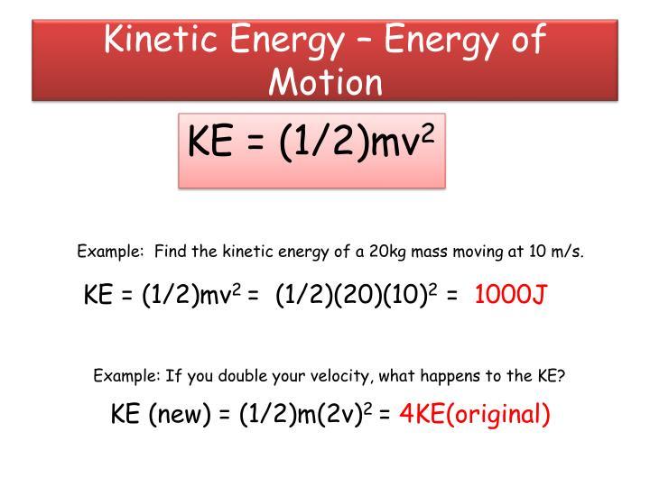 Kinetic Energy – Energy of Motion