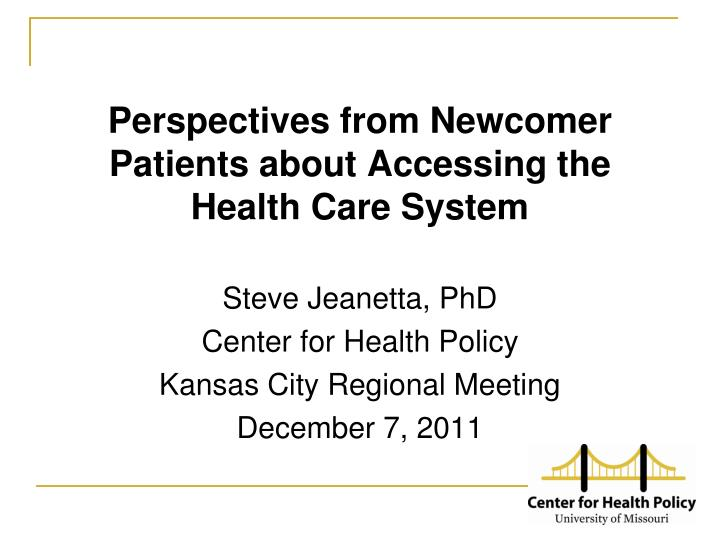 Perspectives from newcomer p atients about accessing the health care system