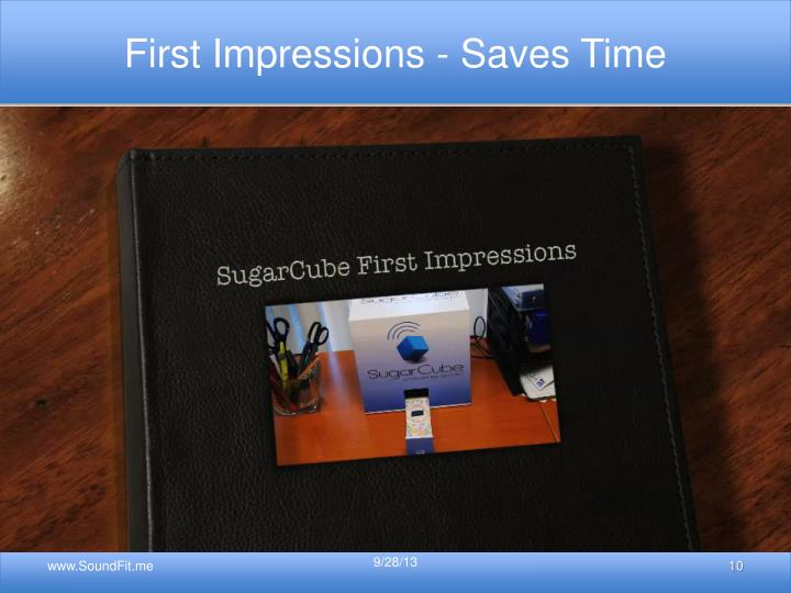 First Impressions - Saves Time