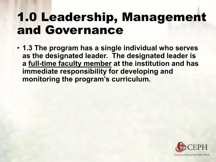 1.0 Leadership, Management and Governance