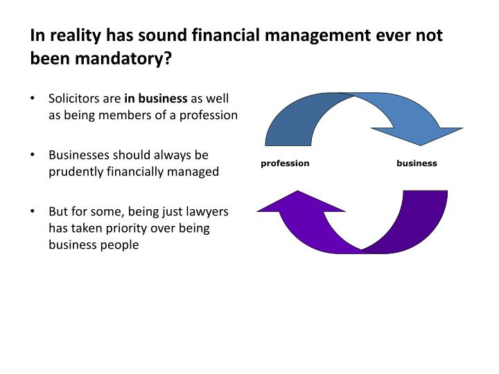 In reality has sound financial management ever not been mandatory