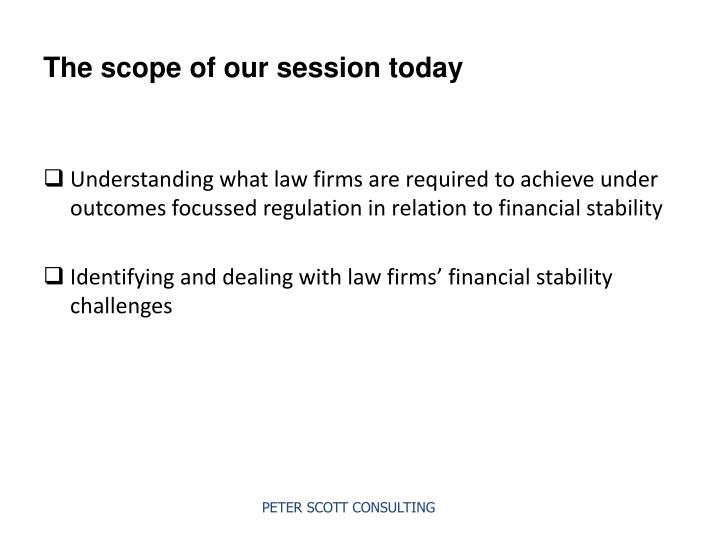 The scope of our session today