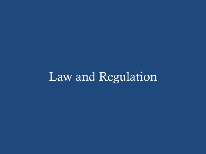 Law and Regulation