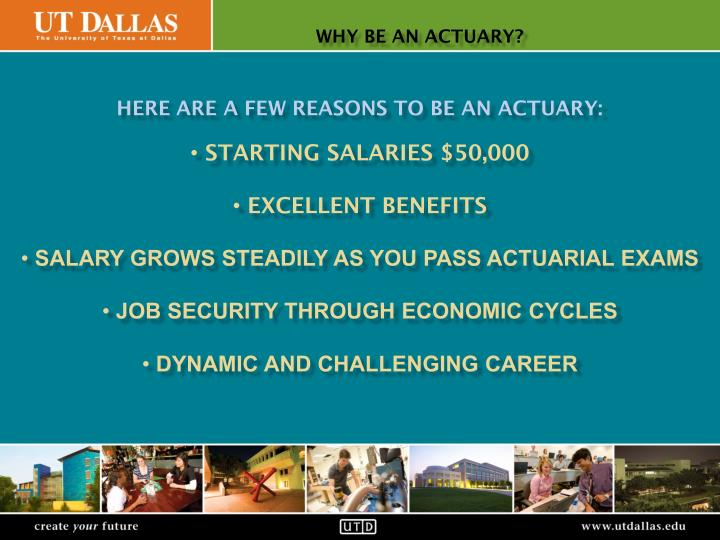 Here are a few reasons to be an Actuary:
